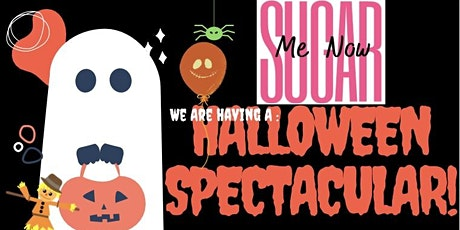 Sugar Me Now's Halloween Spectacular tickets