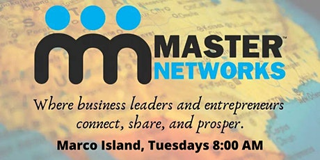 Master Networks - Marco Island - Tues 8:00 AM tickets
