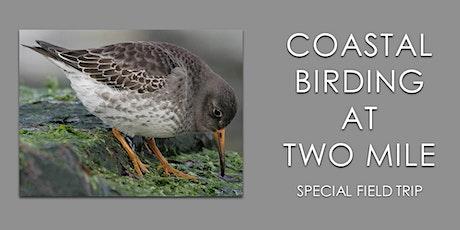 Coastal Birding at Two Mile tickets