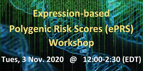 expression-based Polygenic Risk Score  (ePRS) Workshop tickets