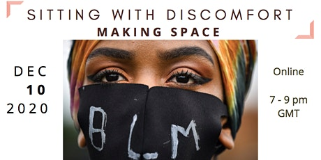 Sitting With Discomfort: Making Space tickets