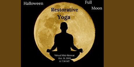 Holloween Full Moon Restorative Yoga Virtual Mini-Retreat tickets
