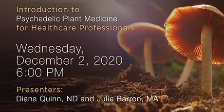 Introduction to Psychedelic Plant Medicine for Healthcare Professionals tickets