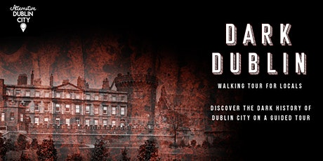 Dark Dublin:  The Horrible History of the City (Sunday1st November 3.30pm) tickets