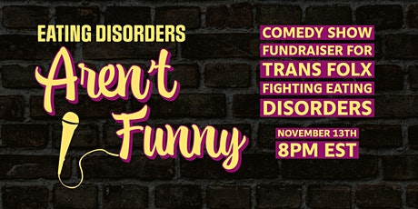Eating Disorders Aren't Funny: Comedy Fundraiser for TFFED tickets
