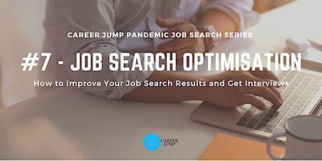 Career Jump Pandemic Job Search Series #7 - JOB SEARCH OPTIMISATION tickets