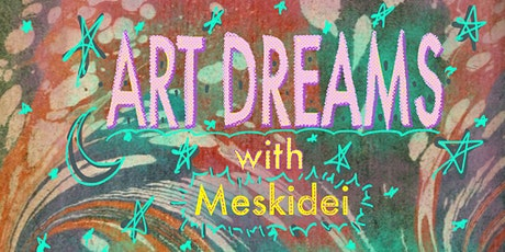 ART DREAMS with Meskidei tickets