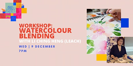 WORKSHOP: Watercolour Blending by Li Ching Heng (Leach) tickets