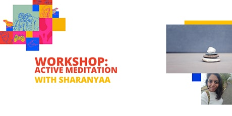 WORKSHOP: Active Meditation with Sharanyaa tickets