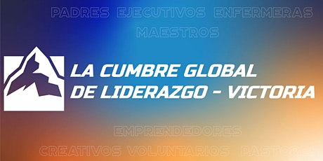 Cumbre Global De Liderazgo CD VICTORIA 2021 entradas