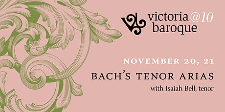 Victoria Baroque: Bach's Tenor Arias with Isaiah Bell tickets
