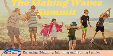Making Waves Summit: Enhancing, Educating, Informing and Inspiring Families tickets