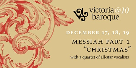 "Victoria Baroque: Messiah Part 1 ""Christmas"" tickets"