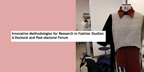 Innovative Methodologies for Research in Fashion Studies hosted by the CFSS tickets