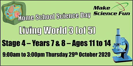 Years 7/8 - Ages 11 - 14 Home School Science Day  || Living World 3 (of 5) tickets
