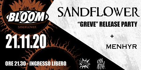 "21/11 | Sandflower - ""Greve"" Release Party + Menhyr • Bloom • Mezzago biglietti"