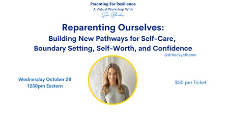 Reparenting Ourselves: Self-Care,  Boundary Setting, Self-Worth, Confidence tickets
