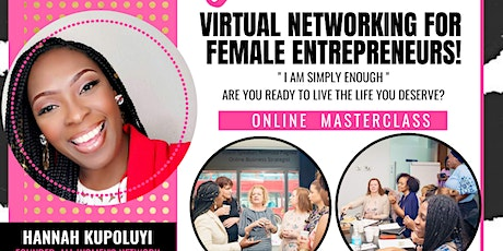 """I am Simply Enough  Masterclass "" Networking  For Female Entrepreneurs tickets"