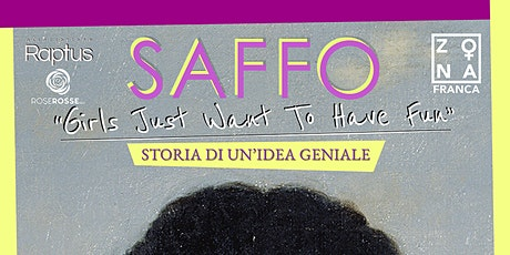 "Saffo ""Girls Just Want To Have Fun"" Storia di un'idea geniale biglietti"