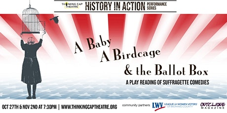 A Baby, A Birdcage, & the Ballot Box:  A Play Reading of Suffrage Comedies