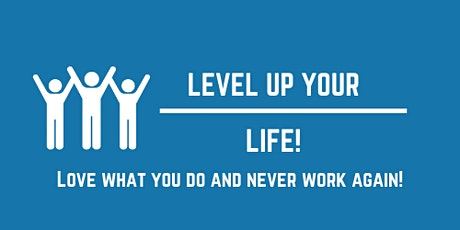 Level UP Your Life - Discover the Right Job for You and Where to Find It tickets
