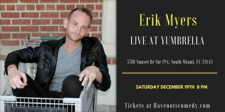 Have-Nots Comedy Presents Erik Myers tickets