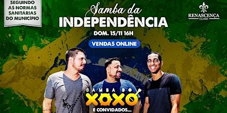SAMBA DA INDEPENDÊNCIA - SAMBA DO XOXÓ -  RENASCENÇA ingressos
