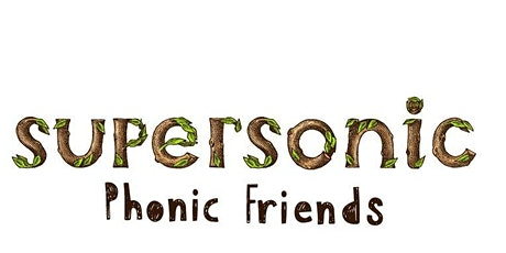 Supersonic Phonic Friends  Model Phonic Lessons with Anna Lucas tickets