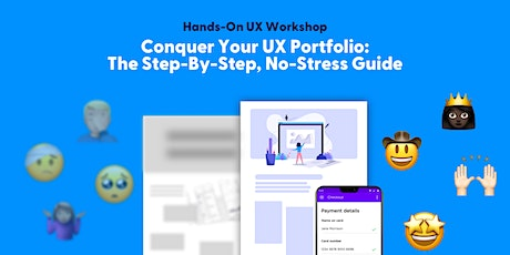Conquer Your UX Portfolio: The Step-By-Step, No-Stress Guide. tickets