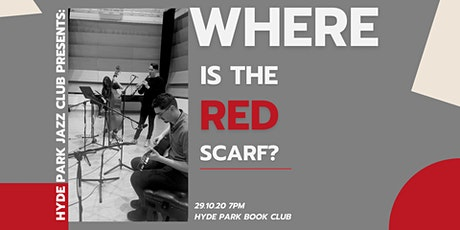 HPJC Presents: Where Is The Red Scarf? tickets