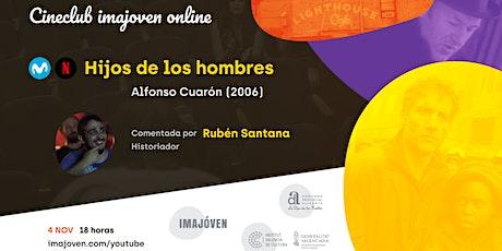 """Cineclub online """"Hijos de los hombres"""" con Rubén Santana entradas"""