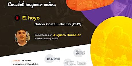 """Cineclub online """"El hoyo"""" con Augusto González entradas"""