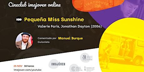 """Cineclub online """"Pequeña Miss Sunshine"""" con Manuel Burque entradas"""