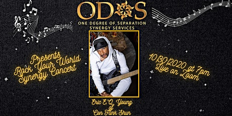 Eric E.Q. Young and ODOS Virtual Rock Your World Synergy Concert tickets