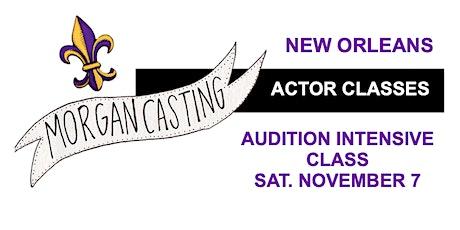 Morgan Casting Audition Intensive Class | New Orleans  | Sat. Nov 7 tickets