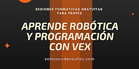 Sesiones GRATIS de robótica con VEX para profes entradas