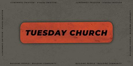 Tuesday Church tickets