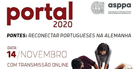 "ASPPA PORTAL 2020 - ""Pontes: Reconectar portugueses na Alemanha"" ingressos"