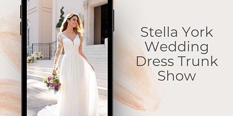 Stella York Wedding Dress Trunk Show tickets