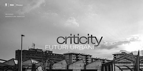 CRITICITY—Futuri Urbani /TALK/ biglietti