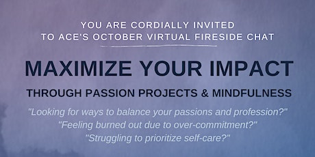 ACE Fireside Chat: Maximize Impact through Passion Projects & Mindfulness tickets