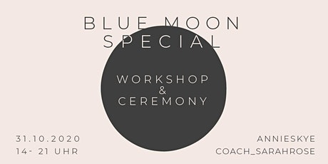 BLUE MOON SPECIAL: Online-Workshop & Ceremony Tickets