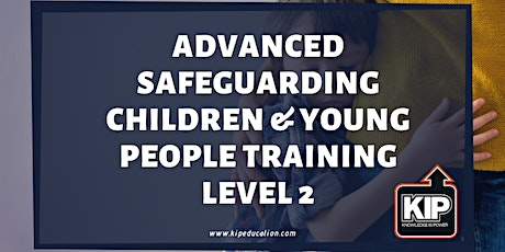 Advanced Safeguarding Children & Young People Training Level 2 tickets