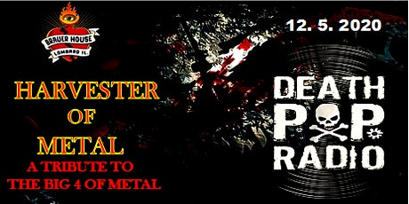 Harvester of Metal & Death Pop Radio Live At Brauer House! tickets