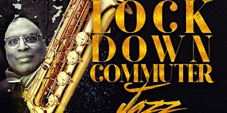 Lockdown Commuter Jazz tickets