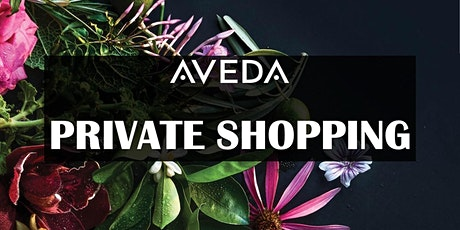 Aveda Private Shopping Appointments tickets