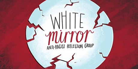 White Mirror - Anti-Racist Reflection Group tickets