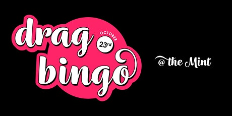 Drag Bingo at The Mint Oct 23rd tickets