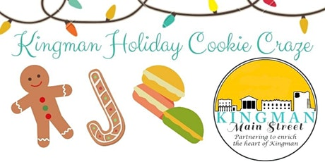 2020 Kingman Holiday Cookie Craze Fund Raiser tickets