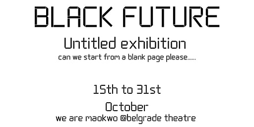 Black Future: Untitled Exhibition